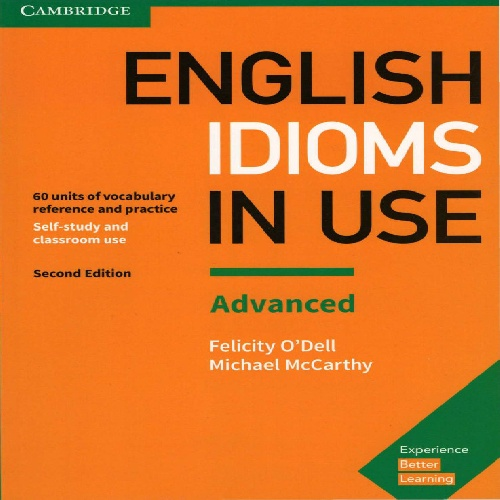 کتاب Cambridge English Idioms in Use سطح Advanced - ویرایش دوم (2017)